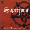 SUPERJOINT RITUAL - A Lethal Dose Of American Hatred (2003) (DIGI CD