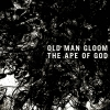 OLD MAN GLOOM - The Ape Of God II (2014)