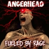 ANGERHEAD - Fueled By Rage (2016) (LP)