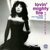 V/A - Lovin' Mighty Fire (Limited edition 2LP) (2016)