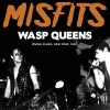 MISFITS - WASP Queens (FM Radio Broadcast 1982) (CD) (2017)