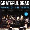 GRATEFUL DEAD - Visions Of The Future (FM Radio Broadcast 1995) (2CD