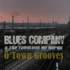 BLUES COMPANY - O' Town Grooves (2010)