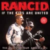RANCID - If The Kids Are United (The Classic 1998 Broadcasts) (CD