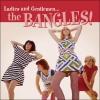 BANGLES - Ladies And Gentlemen... The Bangles! (2016)