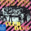 TWISTED SISTER - Club Daze vol.1. (Studio Sessions) (1999)