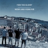 FOR THE GLORY - Now And Forever (Limited edition DIGI CD) (2017)