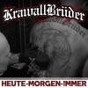 KRAWALLBRUDER - Heute - Morgen - Für Immer (2015) (3LP-Box