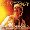 SANTANA - The Golden Child (Live at Rynearson Stadium 1975) (CD