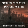 JOHN STEEL (feat. DOOGIE WHITE) - Everything Or Nothing (2017)