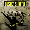BUSTER SHUFFLE - I'll Take What I Want (Limited edition LP) (2017)