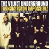 VELVET UNDERGROUND - Transmission Impossible (3CD-Box) (2018)