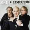 R.E.M. - All The Way To The End (FM Radio Broadcast 2001) (CD) (2018)