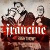 FRANCINE - Rightnow! (2018) (LP)