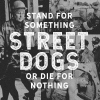 STREET DOGS - Stand For Something Or Die For Nothing (2018) (LP+CD)