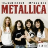 METALLICA - Transmission Impossible (3CD-Box) (2018)