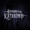 BEYOND THE KATAKOMB - Beyond The Katakomb (2018)