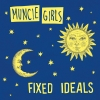 MUNCIE GIRLS - Fixed Ideals (Limited edition LP) (2018)