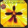FOOD FOR FANTASY - Fruits Of Fantasy (2008)
