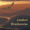 LAMBERT (GER) - Drachenreise (2015)