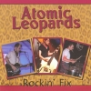 ATOMIC LEOPARDS - Rockin' Fix (2009)