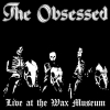 OBSESSED - Live at the Wax Museum July 3