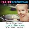 BABY ROCKSTAR - Luke Bryan Kill The Lights: Lullaby Renditions (2016)