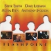 SMITH / LIEBMAN / ESEN / JACKSON - Flashpoint (2005) (DIGI)